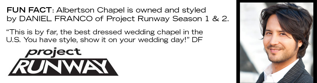 Albertson wedding chapel and project runway